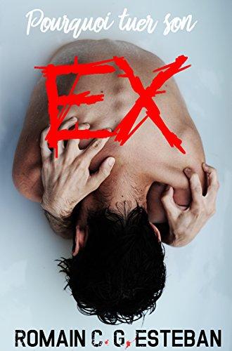 Pourquoi tuer son ex (French Edition)