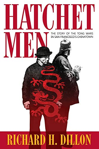 Hatchet Men: The Story of the Tong Wars in San Francisco
