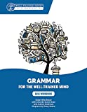 Blue Workbook: A Complete Course for Young Writers, Aspiring Rhetoricians, and Anyone Else Who Needs to Understand How English Works (Grammar for the Well-Trained Mind)