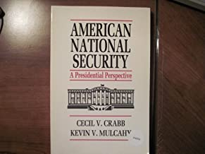 American National Security: A Presidential Perspective