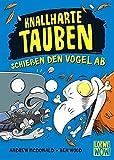 Knallharte Tauben schießen den Vogel ab (Band 3): Kinderbuch ab 8 Jahre - Präsentiert von Loewe Wow! - Wenn Lesen WOW! macht