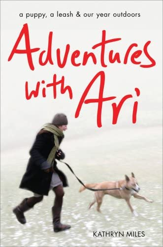 Adventures with Ari A Puppy a Leash Our Year Outdoors product image