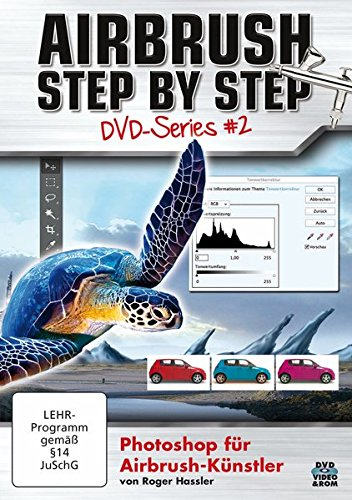 Airbrush Step by Step DVD-Series #2: Photoshop für Airbrush-Künstler