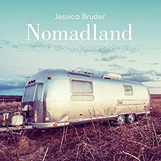 Nomadland     Surviving America in the Twenty-First Century              By:                                                                                                                                 Jessica Bruder                               Narrated by:                                                                                                                                 Karen White                      Length: 9 hrs and 58 mins     1,103 ratings     Overall 4.2