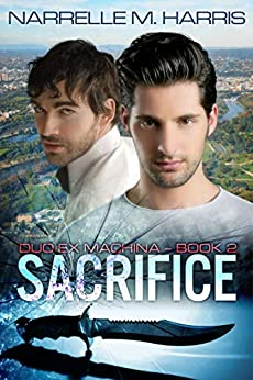 Sacrifice (Duo Ex Machina Book 2) by [Narrelle M Harris]