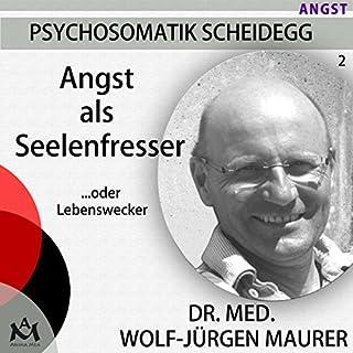 Angst als Seelenfresser... oder Lebenswecker                   Autor:                                                                                                                                 Wolf-Jürgen Maurer                               Sprecher:                                                                                                                                 Wolf-Jürgen Maurer                      Spieldauer: 52 Min.     49 Bewertungen     Gesamt 4,6