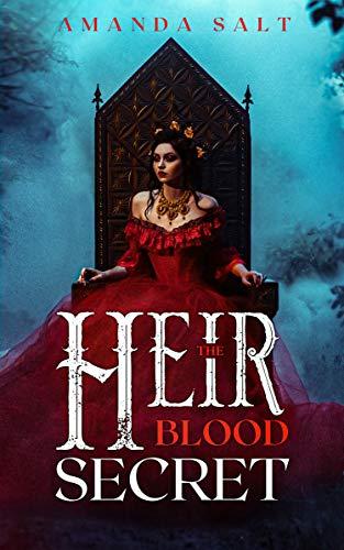 The Heir : Blood Secret: A Paranormal Vampire Romance and Urban Fantasy Novel