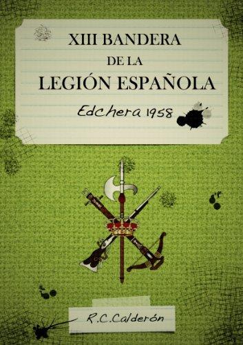 XIII BANDERA DE LA LEGIÓN, Edchera 1958 eBook: Calderón, Roberto Carrasco: Amazon.es: Tienda Kindle
