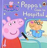 Peppa Pig: Peppa Goes to Hospital: My First Storybook
