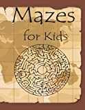 Mazes for Kids: maze activity book with solutions - ages 8 and up - advance for smart kids