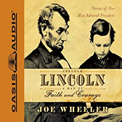Abraham Lincoln, man of faith and courage audio book