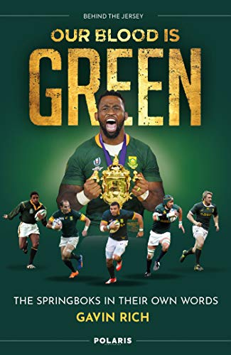 Our Blood is Green: The Springboks in Their Own Words (Behind the Jersey) (English Edition)