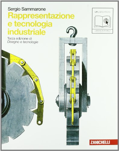Rappresentazione e tecnologia industriale. Per le Scuole superiori