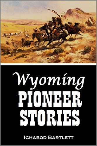 Wyoming Pioneer Stories (1918) (English Edition)
