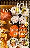 Los mejores platos principales de Japón: Fórmulas para cada preocupación. Deliciosas, sin complicaci...