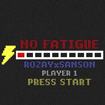 No Fatigue