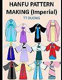Hanfu Pattern Making: (Imperial)
