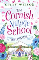 The Cornish Village School - Happy Ever After (Cornish Village School series)