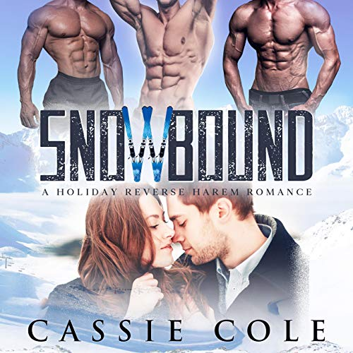 Snowbound: A Holiday Reverse Harem Romance Audiobook By Cassie Cole cover art