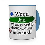printplanet Tasse mit Namen Jan - Layout: Wenn Jan es Nicht weiß, dann weiß es niemand - Namenstasse, Kaffeebecher, Mug, Becher, Kaffee-Tasse - Farbe Hellblau