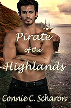Pirate of the Highlands: Tales of the Isles - 2 (Highland Legends Book 7) by [Connie C. Scharon]