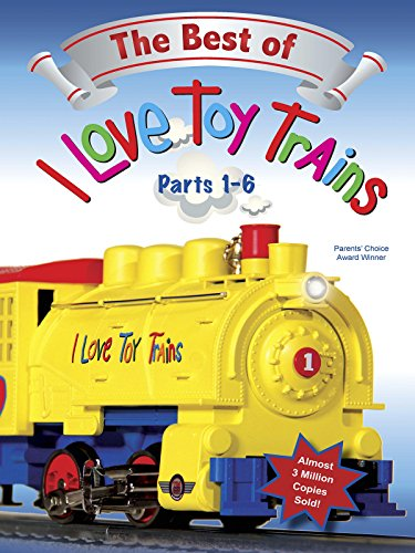 The Best of I Love Toy Trains: Parts 1-6