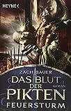 Das Blut der Pikten - Feuersturm: Roman (Die Pikten-Saga, Band 2)
