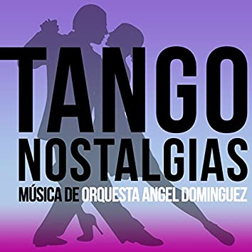 Tango Nostalgias