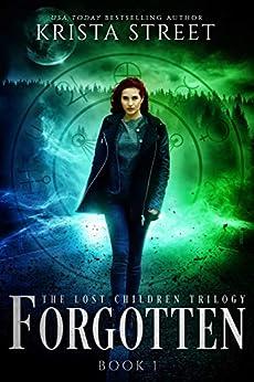 Forgotten: The Lost Children Trilogy Book 1  by Krista Street