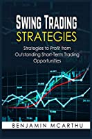 Swing Trading Strategies: Strategies to Profit from Outstanding Short-Term Trading Opportunities