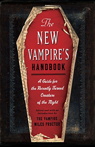 Compare Textbook Prices for The New Vampire's Handbook: A Guide for the Recently Turned Creature of the Night 0 Edition ISBN 9780345508560 by Garden, Joe,Ginsburg, Janet,Pauls, Chris,Serwacki, Anita,Sherman, Scott