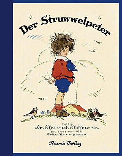 Der Struwwelpeter: Neu dargestellt von Fritz Baumgarten