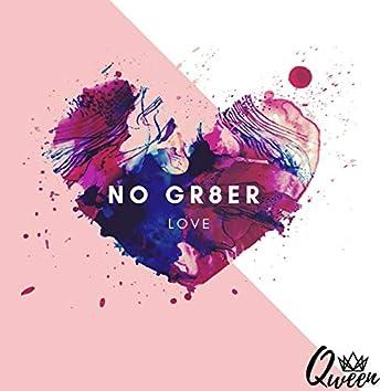 No Gr8er Love