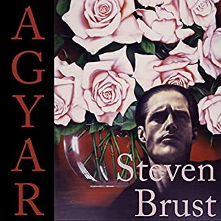Agyar                   By:                                                                                                                                 Steven Brust                               Narrated by:                                                                                                                                 Steven Brust                      Length: 8 hrs and 13 mins     3 ratings     Overall 4.7