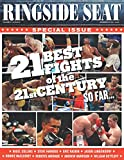 RINGSIDE SEAT #11: 21 Best Fights of the 21st Century…so far