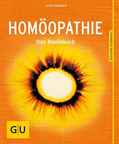 Homöopathie: Das Basisbuch (GU Ratgeber Gesundheit)