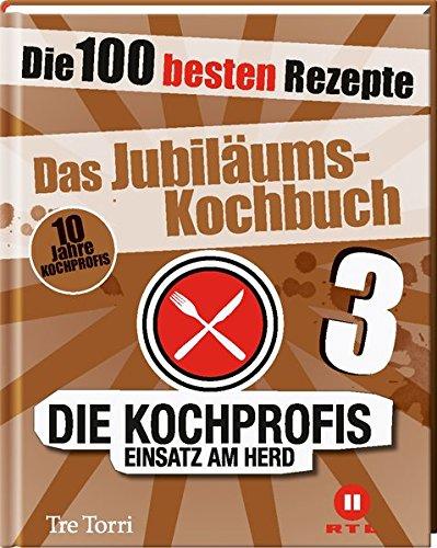Die Kochprofis 3 - Das Jubiläums-Kochbuch: Die 100 besten Rezepte (Die Kochprofis / Unsere Kochschule)
