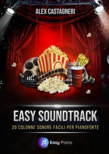 Easy Soundtrack: 20 Colonne Sonore Facili per Pianoforte