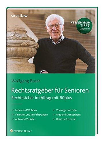 Rechtsratgeber für Senioren: Rechtssicher im Alltag mit 60plus