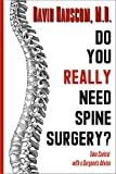 Image of Do You Really Need Spine Surgery?: Take Control With a Surgeon's Advice