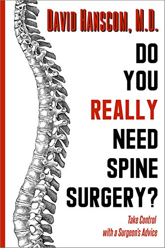Do You Really Need Spine Surgery?: Take Control With a Surgeon's Advice