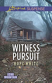 Witness Pursuit (Echo Mountain Book 5) by [Hope White]