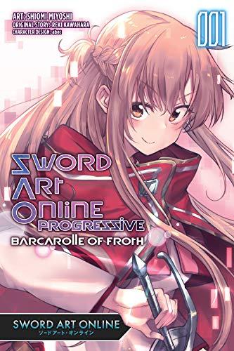 Sword Art Online Progressive Barcarolle of Froth, Vol. 1 (Manga): Sword Art Online Progressive Barcarolle of Froth (Manga)