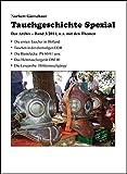 Tauchgeschichte Spezial, Band 3/2014: Taucher, Technik und alte Berichte