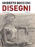 Umberto Boccioni. Disegni del Castello Sforzesco di Milano. Ediz. illustrata