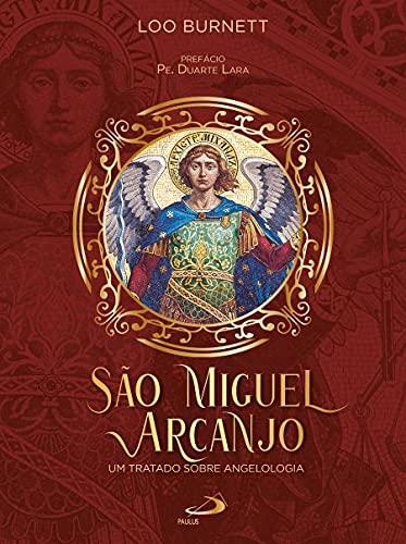 São Miguel Arcanjo - Um Tratado Sobre Angelologia
