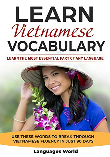 Compare Textbook Prices for Learn Vietnamese: Learn the Most Essential Part of Any Language - Use These Words to Break Through Vietnamese Fluency in Just 90 Days Vocabulary  ISBN 9781913488086 by World, Languages
