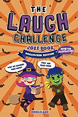 The Laugh Challenge Joke Book - Halloween Edition: For Kids and Family: A Fun and Interactive Joke Book For Boys and Girls: Ages 6, 7, 8, 9, 10, 11, and 12 Years Old (Halloween Gift)