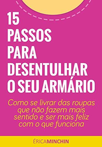 15 Passos para Desentulhar o seu Armário (Portuguese Edition)