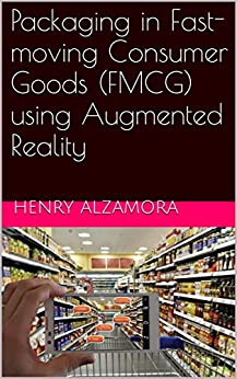 Packaging in Fast-moving Consumer Goods (FMCG) using Augmented Reality by [Henry alzamora]